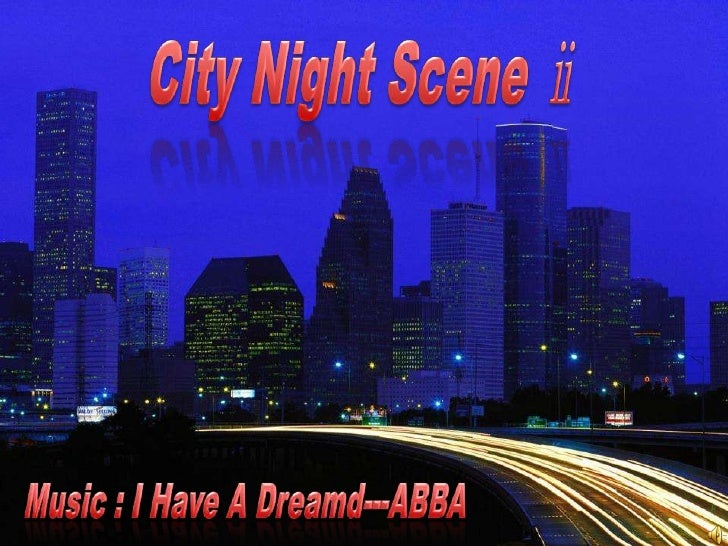 City Night Scene ⅱ <br />Music : I Have A Dreamd---ABBA <br />
