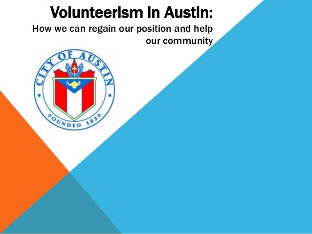 Volunteerism in Austin:How we can regain our position and help                        our community