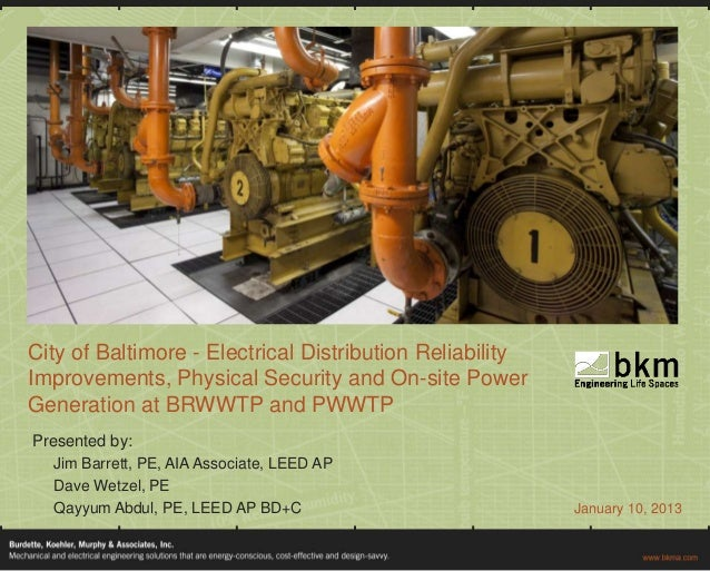 City of Baltimore - Electrical Distribution ReliabilityImprovements, Physical Security and On-site PowerGeneration at BRWW...