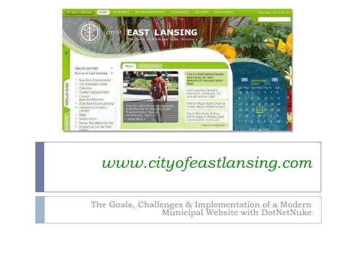 www.cityofeastlansing.com<br />The Goals, Challenges & Implementation of a Modern Municipal Website with DotNetNuke<br />