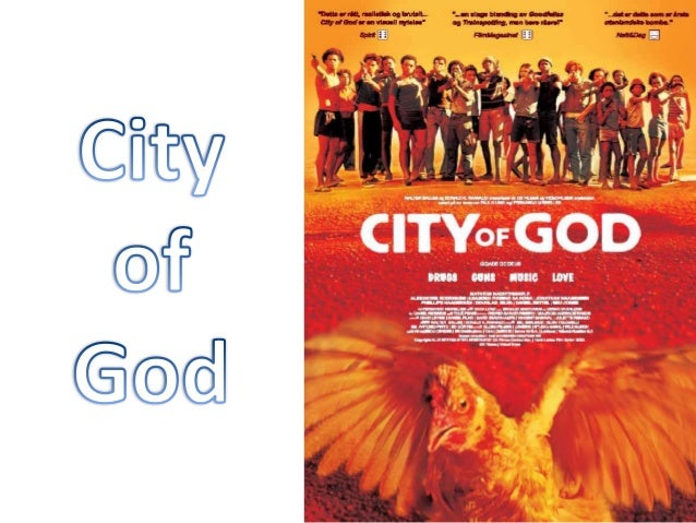 city of god editing analysis Analysing 'city of god' in 'city of god' analysing 'city of god', meirelles and lund, 2002 'goodfellas' analysis.