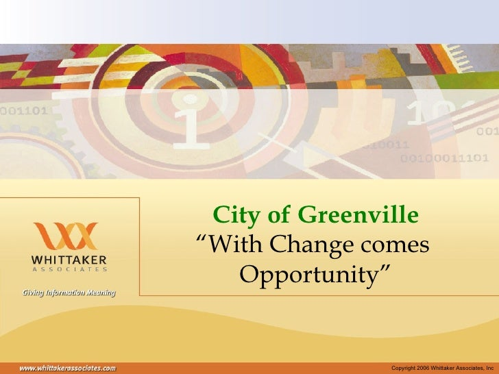 """City of Greenville """" With Change comes  Opportunity"""""""