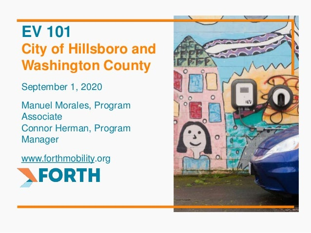 EV 101 City of Hillsboro and Washington County September 1, 2020 Manuel Morales, Program Associate Connor Herman, Program ...