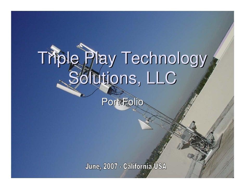 Triple Play Technology      Solutions, LLC         Port Folio