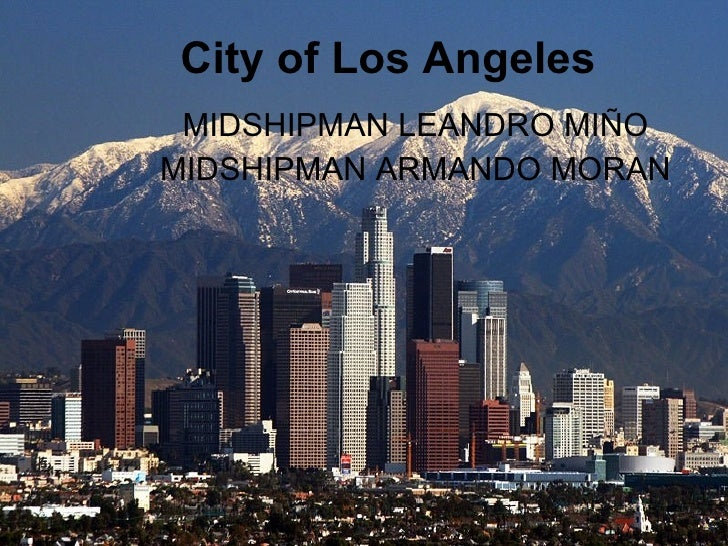 City of Los Angeles   MIDSHIPMAN LEANDRO MIÑO MIDSHIPMAN ARMANDO MORAN