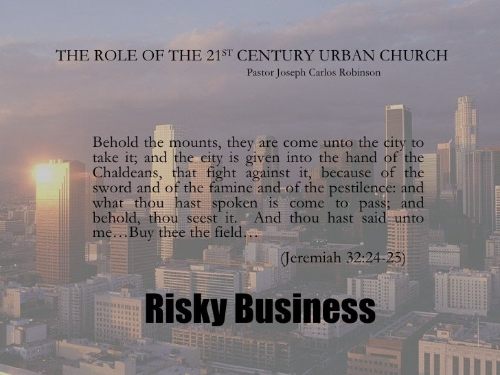 THE ROLE OF THE 21 ST  CENTURY URBAN CHURCH Behold the mounts, they are come unto the city to take it; and the city is giv...