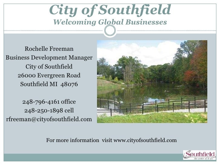 City of Southfield               Welcoming Global Businesses      Rochelle FreemanBusiness Development Manager       City ...