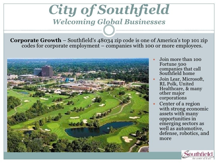 City of Southfield                Welcoming Global BusinessesCorporate Growth – Southfields 48034 zip code is one of Ameri...