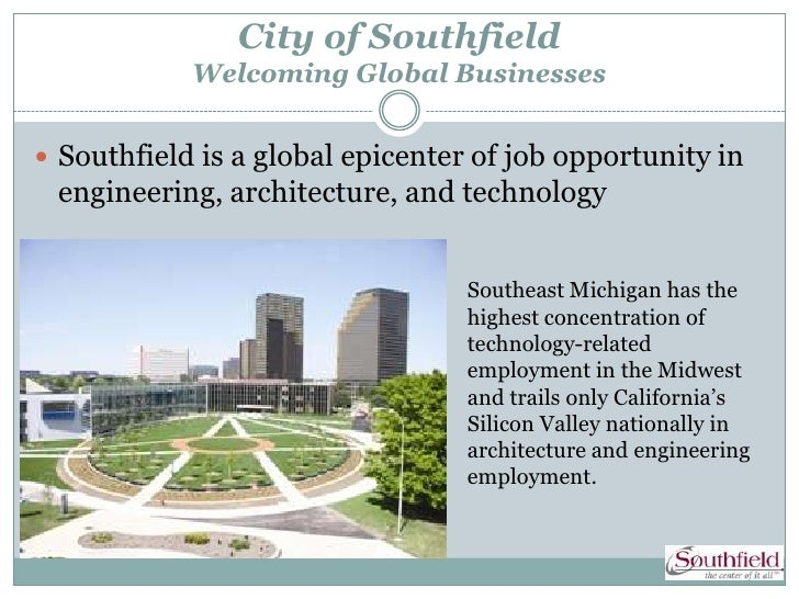City of Southfield            Welcoming Global Businesses Southfield is a global epicenter of job opportunity in engineer...