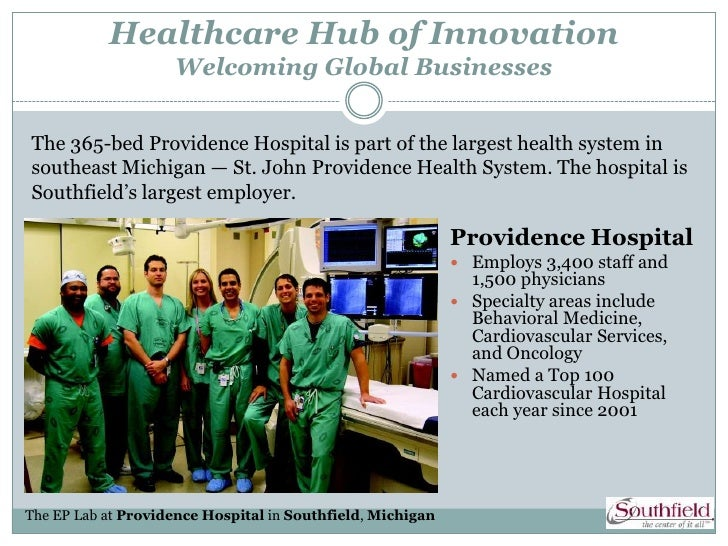 Healthcare Hub of Innovation                    Welcoming Global BusinessesThe 365-bed Providence Hospital is part of the ...