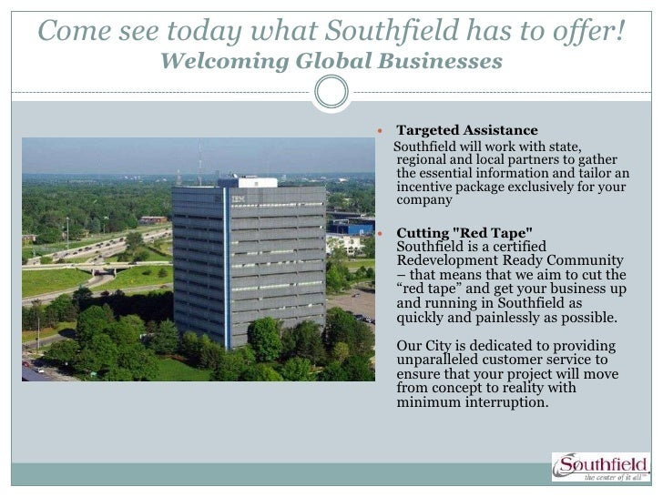 Come see today what Southfield has to offer!         Welcoming Global Businesses                             Targeted Ass...