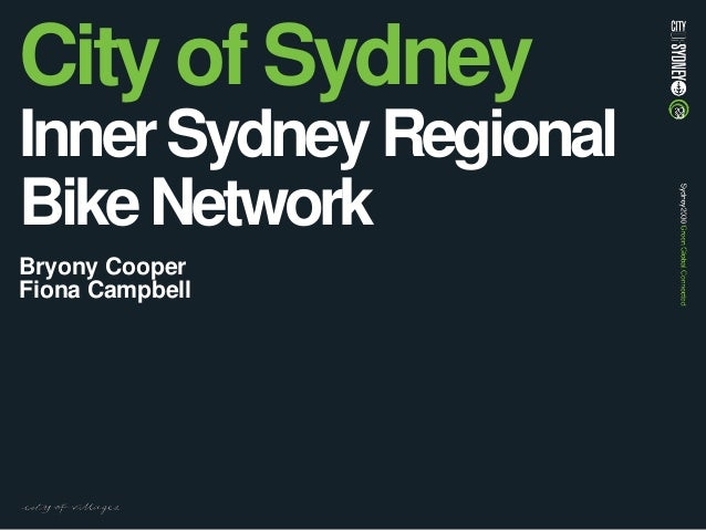 City of Sydney InnerSydneyRegional BikeNetwork Bryony Cooper Fiona Campbell