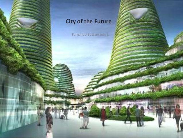 City of the Future  Fernando Bustamante L.
