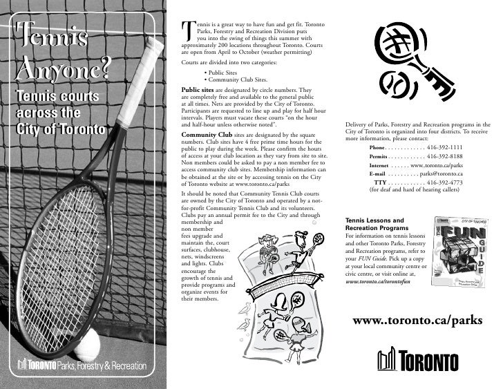 Tennis                         ennis is a great way to have fun and get fit. Toronto                    T     Parks, Fores...