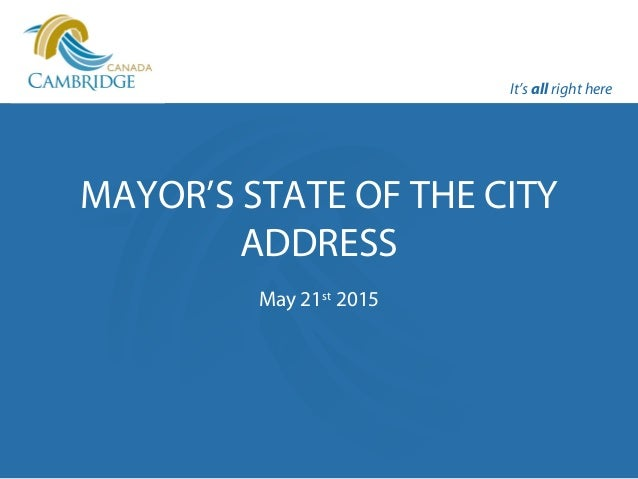 It's all right here MAYOR'S STATE OF THE CITY ADDRESS May 21st 2015 It's all right here