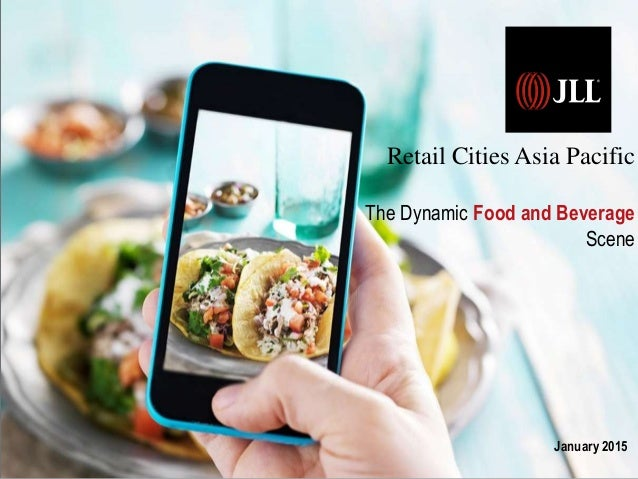 January 2015 Retail Cities Asia Pacific The Dynamic Food and Beverage Scene