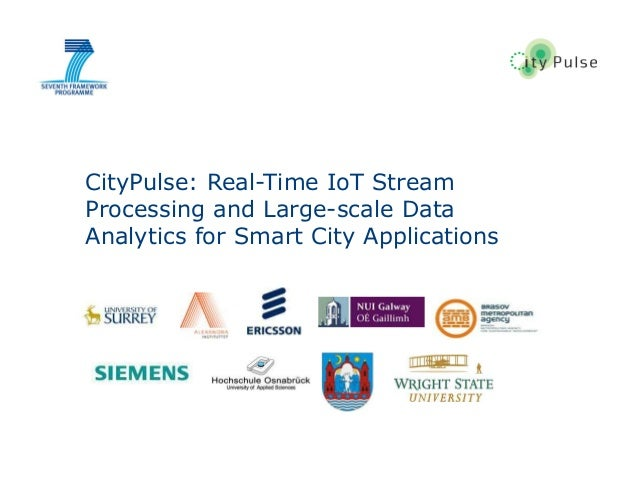 1 CityPulse: Real-Time IoT Stream Processing and Large-scale Data Analytics for Smart City Applications