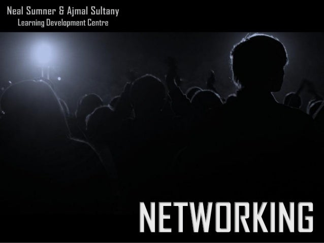 I.     To examine what networking means in an academic and research contextII.    To review recent research on networking ...