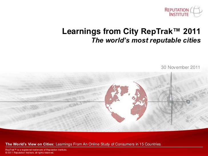 Learnings from City RepTrak™ 2011                                                              The world's most reputable ...