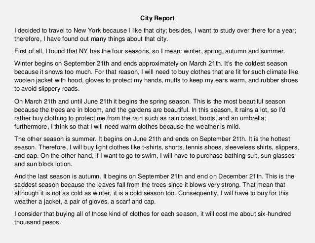 City Report I decided to travel to New York because I like that city; besides, I want to study over there for a year; ther...