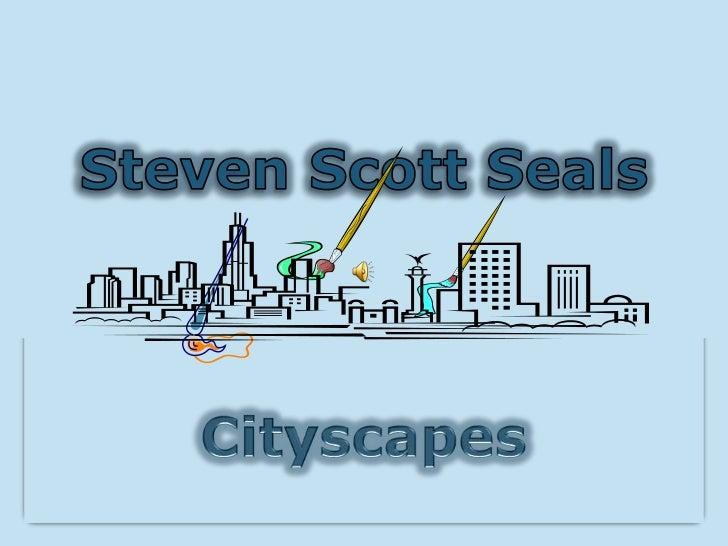 Steven Scott Seals<br />Cityscapes<br />