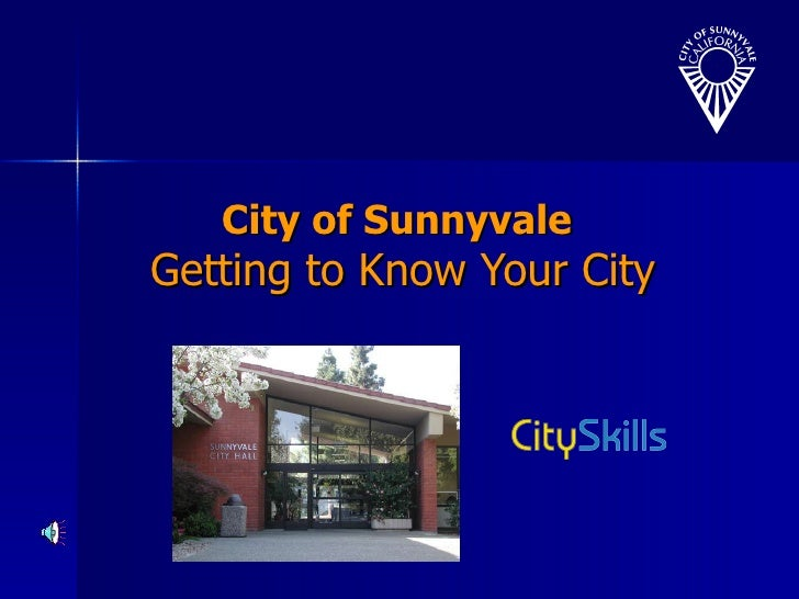 City of Sunnyvale  Getting to Know Your City