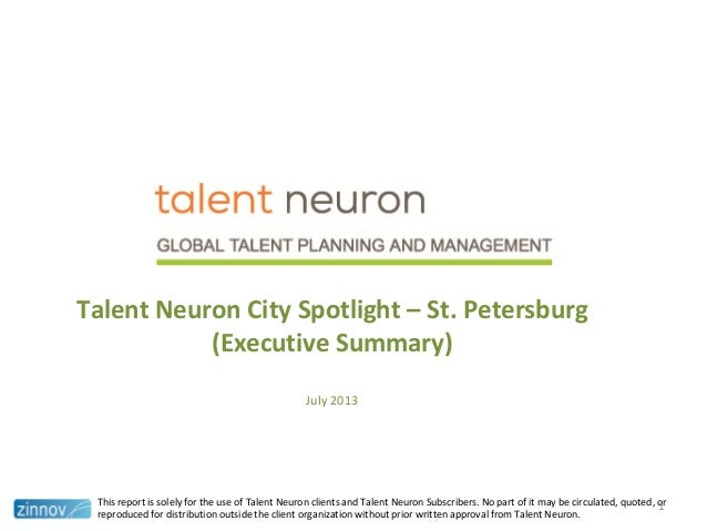 Talent Neuron City Spotlight – St. Petersburg (Executive Summary) July 2013 This report is solely for the use of Talent Ne...