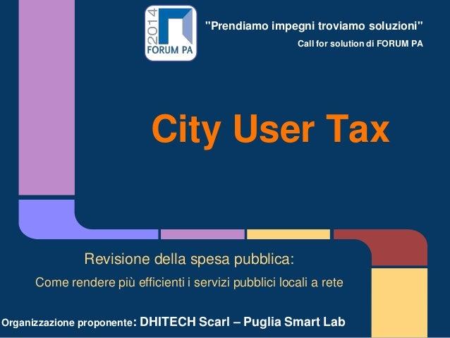 """""""Prendiamo impegni troviamo soluzioni"""" Call for solution di FORUM PA City User Tax Revisione della spesa pubblica: Come re..."""