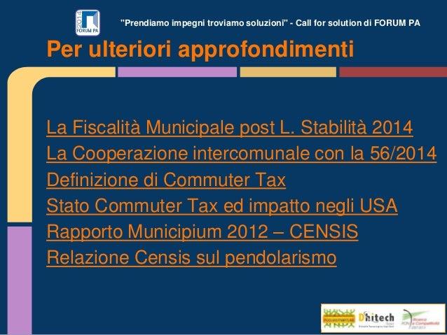 """""""Prendiamo impegni troviamo soluzioni"""" - Call for solution di FORUM PA La Fiscalità Municipale post L. Stabilità 2014 La C..."""