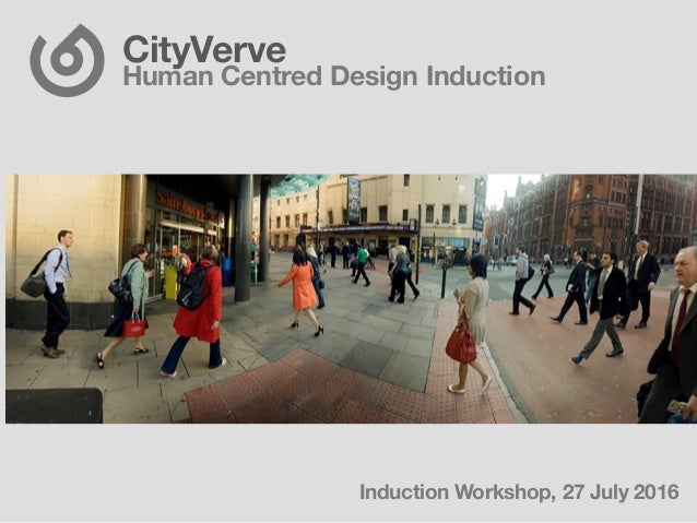 CityVerve  Human Centred Design Induction Induction Workshop, 27 July 2016