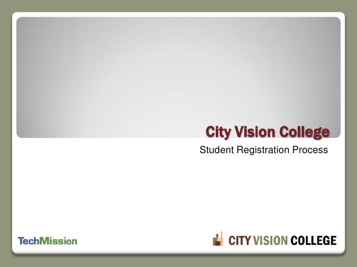 Student Registration Process<br />City Vision College<br />