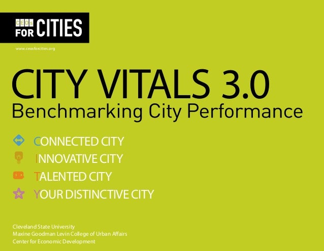 www.ceosforcities.org  CITY VITALS 3.0  CONNECTED CITY  INNOVATIVE CITY  TALENTED CITY  YOUR DISTINCTIVE CITY  Cleveland S...