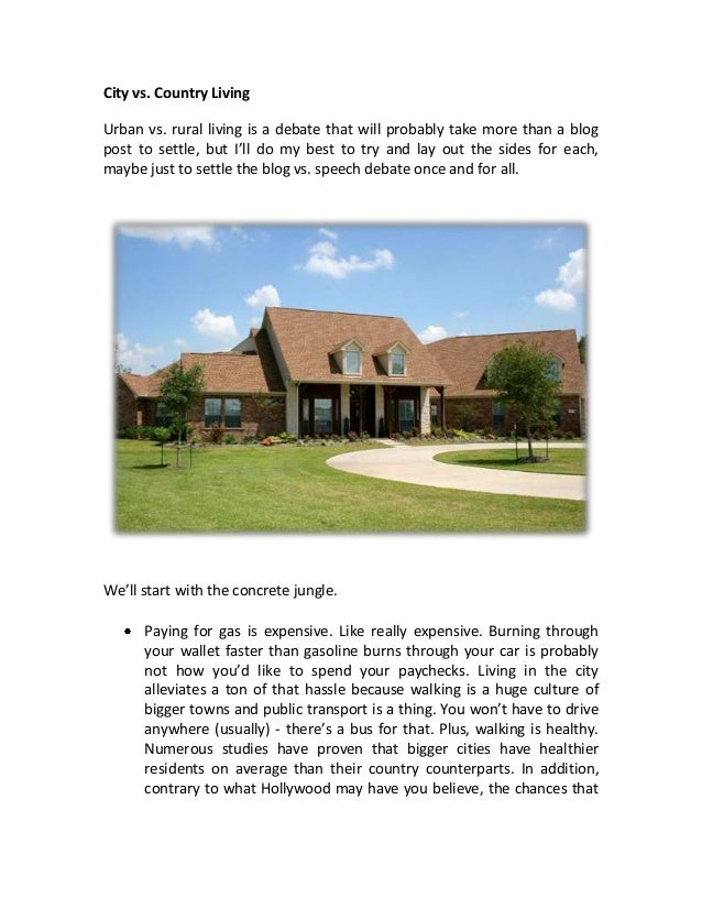 a comparison of living in the city and in the country The difference between country life and city life by: brittany, angela, and christi by christi prater on 19 november 2012 tweet comments (0) please log.