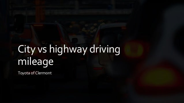 City To City Mileage >> City Vs Highway Driving Mileage