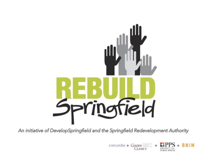 An initiative of DevelopSpringfield and the Springfield Redevelopment Authority                                         conc...