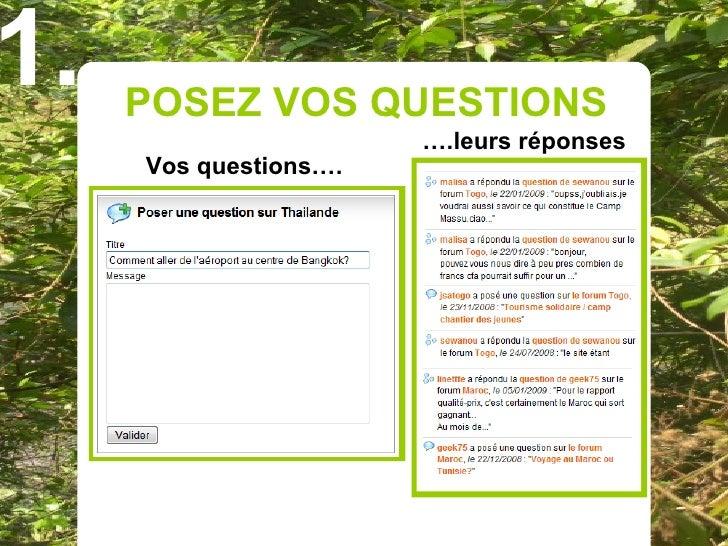 1.   POSEZ VOS QUESTIONS                        ….leurs réponses      Vos questions….