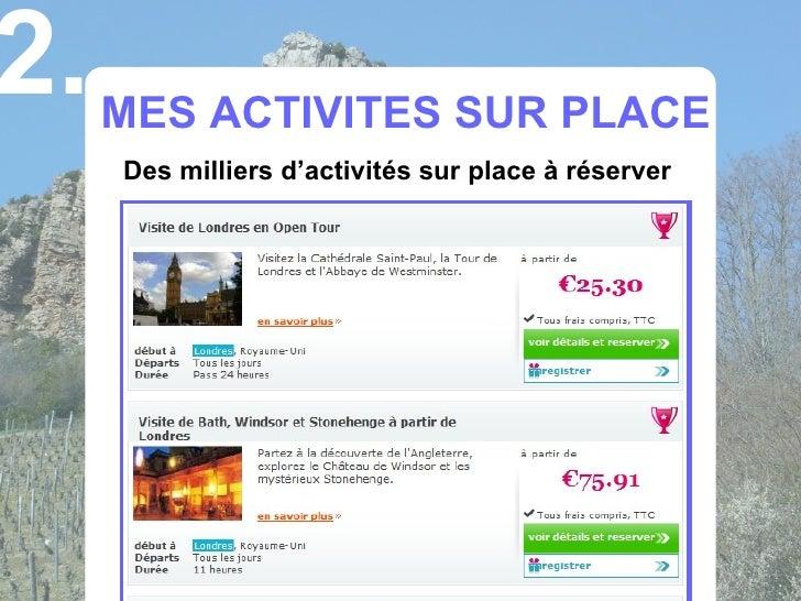 2.   MES ACTIVITES SUR PLACE      Des milliers d'activités sur place à réserver