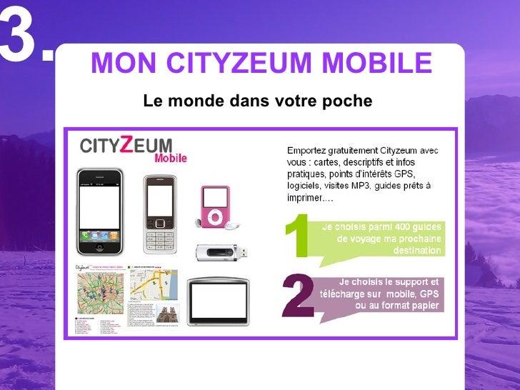 3.   MON CITYZEUM MOBILE        Le monde dans votre poche