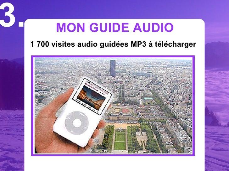 3.         MON GUIDE AUDIO      1 700 visites audio guidées MP3 à télécharger