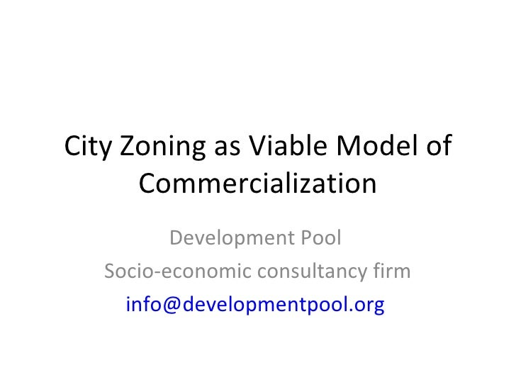 City Zoning as Viable Model of Commercialization Development Pool  Socio-economic consultancy firm [email_address]