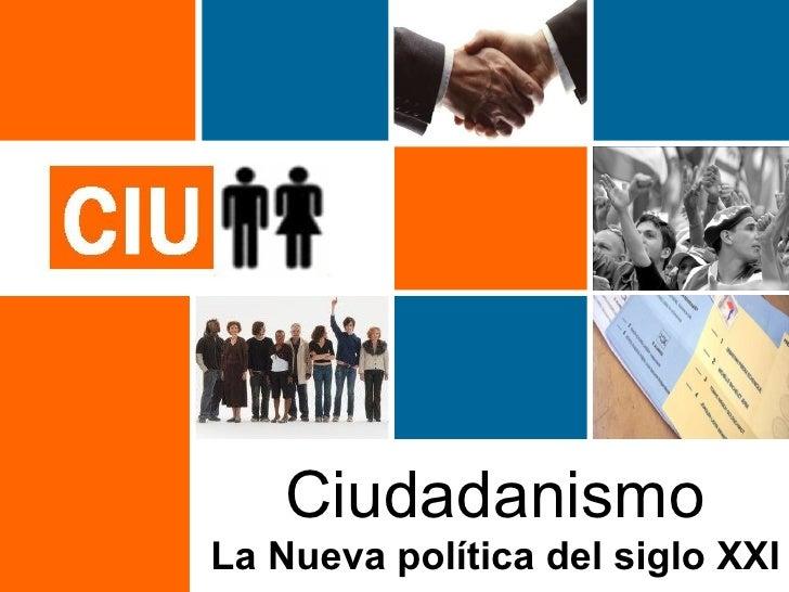 Ciudadanismo La Nueva política del siglo XXI