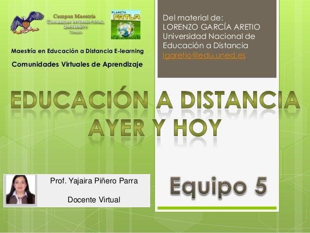 Del material de:LORENZO GARCÍA ARETIOUniversidad Nacional deEducación a Distancialgaretio@edu.uned.esMaestría en Educación...