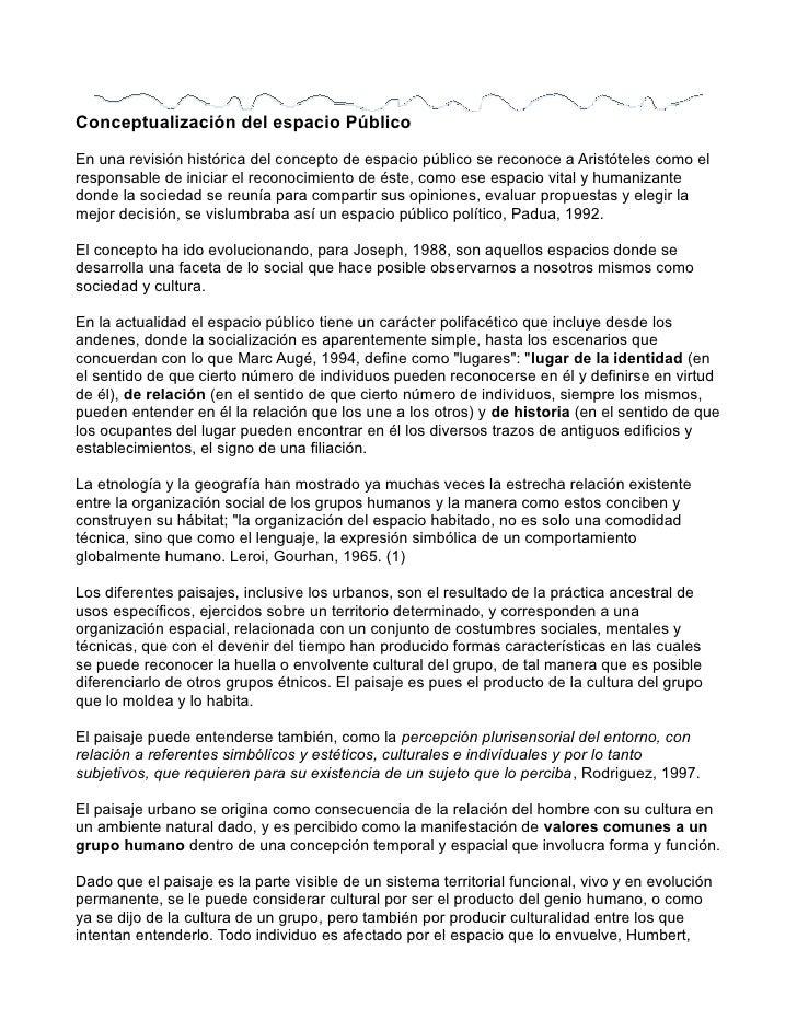 Conceptualización del espacio PúblicoEn una revisión histórica del concepto de espacio público se reconoce a Aristóteles c...