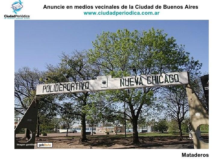 Anuncie en medios vecinales de la Ciudad de Buenos Aires  www.ciudadperiodica.com.ar Imagen gentileza Mataderos