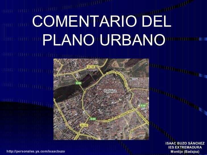 COMENTARIO DEL                PLANO URBANO                                          ISAAC BUZO SÁNCHEZ                    ...