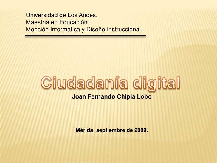 Universidad de Los Andes.<br />Maestría en Educación.<br />Mención Informática y Diseño Instruccional.<br />Ciudadanía dig...