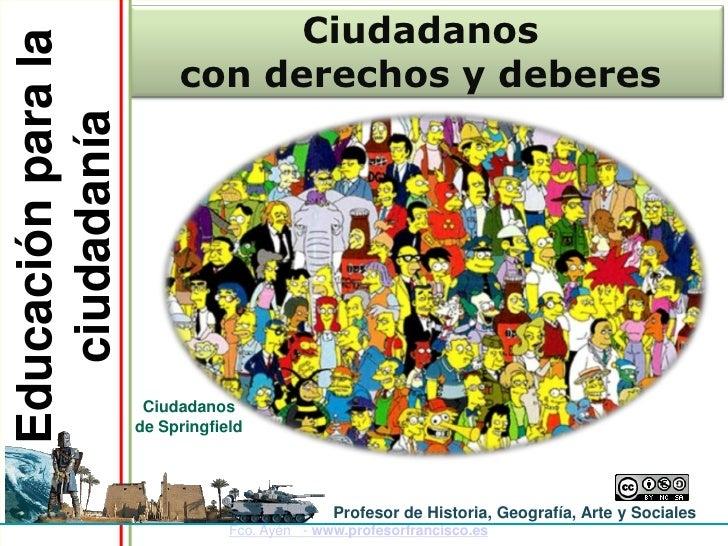 Educación para la              Ciudadanos                          con derechos y deberes    ciudadanía                   ...