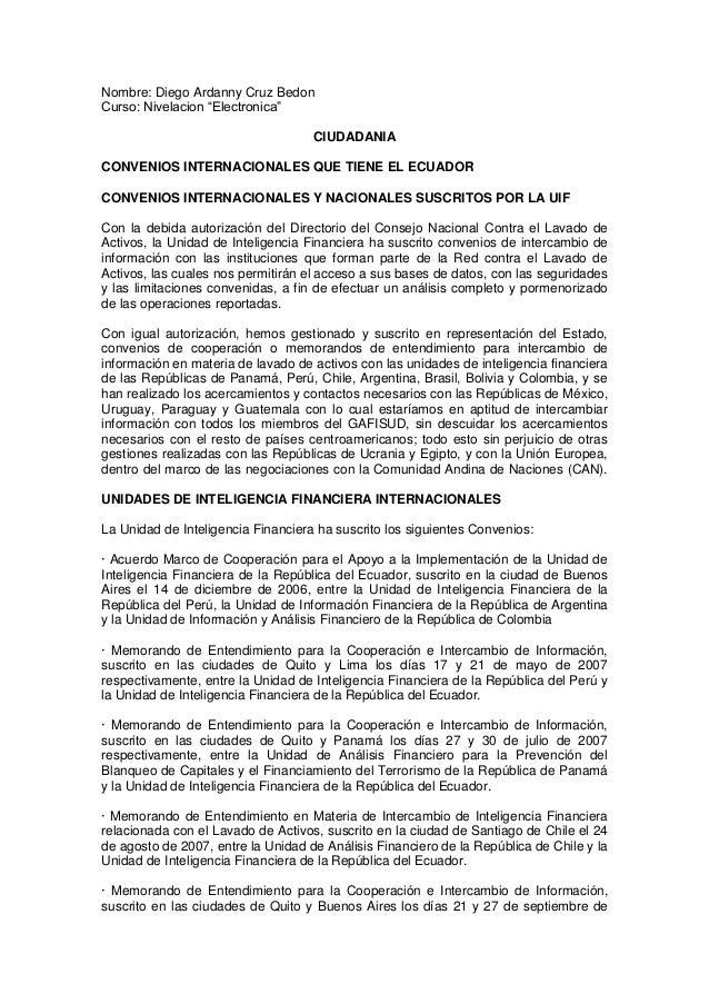 """Nombre: Diego Ardanny Cruz BedonCurso: Nivelacion """"Electronica""""CIUDADANIACONVENIOS INTERNACIONALES QUE TIENE EL ECUADORCON..."""