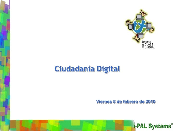 Ciudadanía Digital<br />Viernes 5 de febrero de 2010<br />