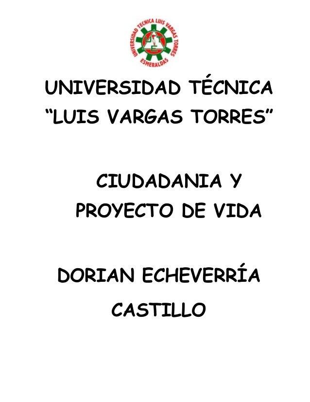 """UNIVERSIDAD TÉCNICA""""LUIS VARGAS TORRES""""CIUDADANIA YPROYECTO DE VIDADORIAN ECHEVERRÍACASTILLO"""